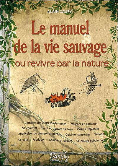 survivalisme et survie - manuel de la vie sauvage